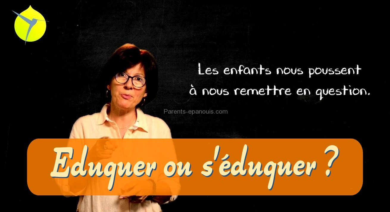 enfants et remise en question des parents, mouvement colibris MOOC éducation, parents-epanouis.com