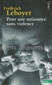 frederick leboyer, naissance sans violence, parents-epanouis.com