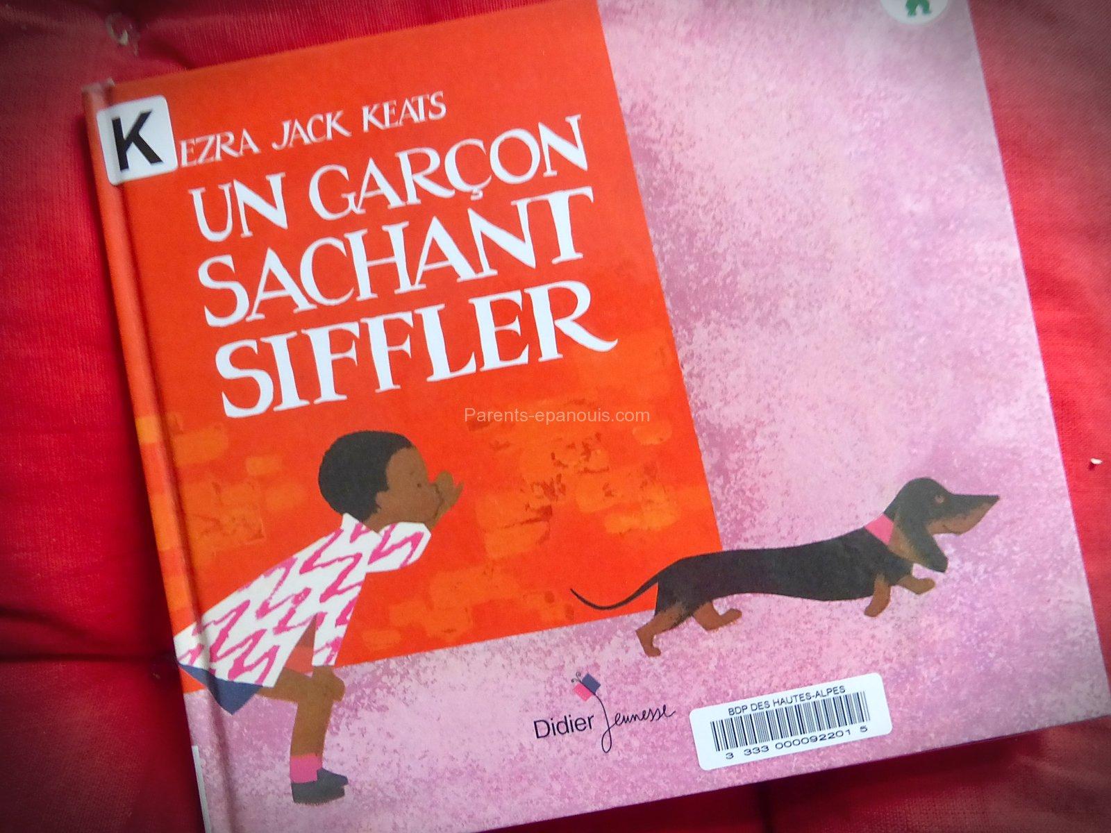 un garçon sachant siffler, Ezra Jack Keats, livre pour enfant, parents-epanouis.com
